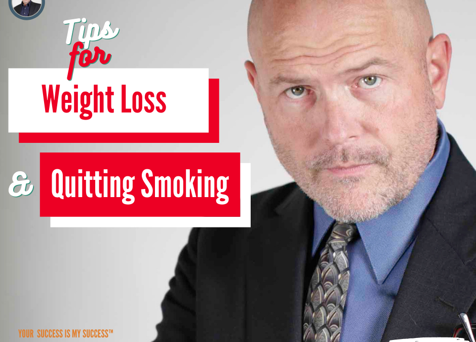 Tips For Weight Loss and Smoking Cessation